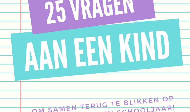 25 vragen om samen terug te blikken op het schooljaar